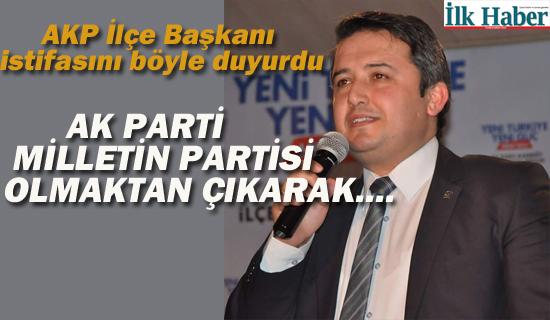AKP İlçe Başkanı İstifasını Böyle Duyurdu