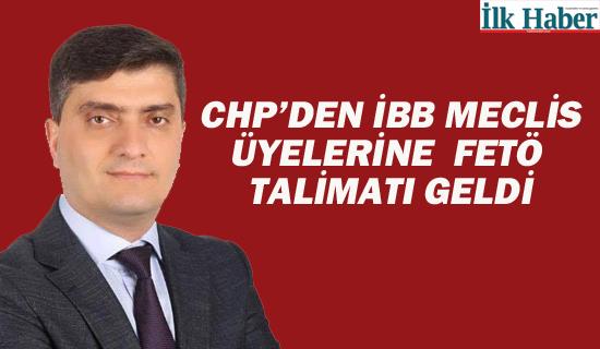 "AKP Meclis Üyesi ""CHP'den İBB Meclis Üyelerine Fetö Talimatı Geldi"""