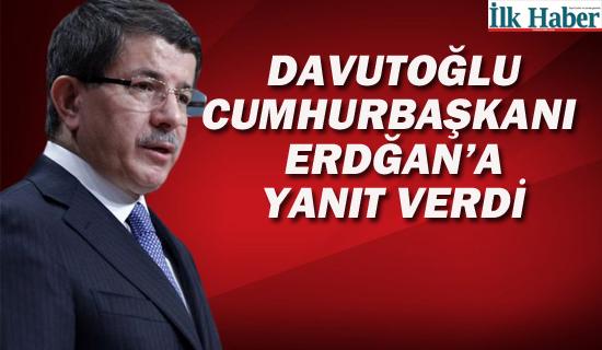 Davutoğlu'ndan Erdoğan'a Yanıt