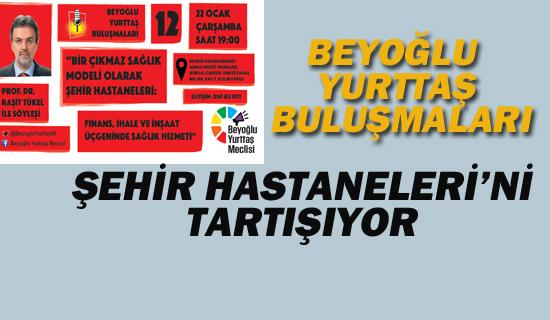 Beyoğlu Yurttaş Buluşmaları, Şehir Hastaneleri'ni Tartışıyor