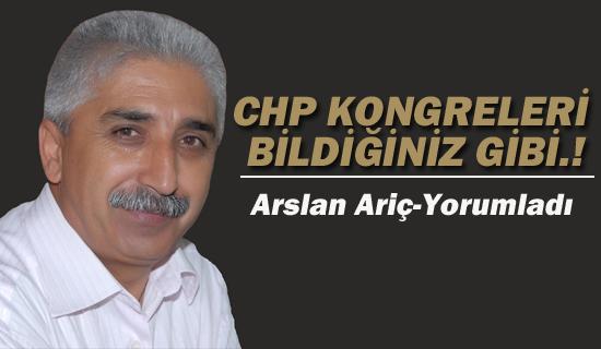 CHP KONGRELERİ BİLDİĞİNİZ GİBİ.!