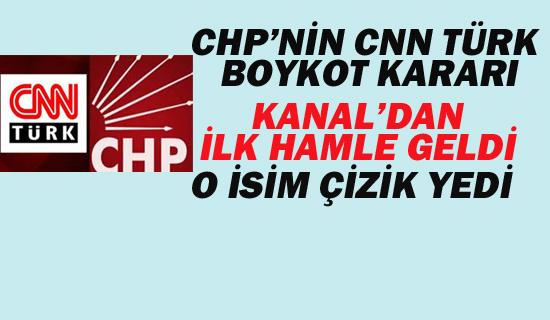 CHP'NİN CNN'Nİ BOYKOT KARARINDA KANAL'DAN İLK ÇİZİK GELDİ