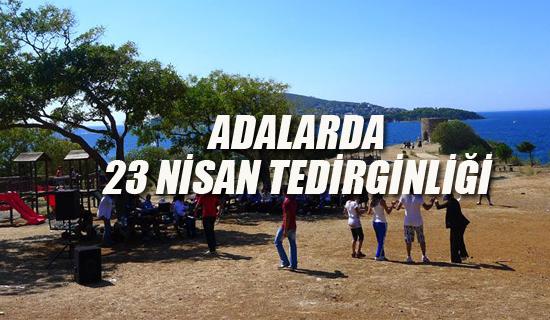 Adalar'da 23 Nisan Tedirginliği, Valiliğe Başvurdular