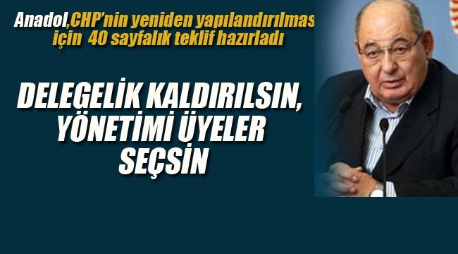 Anadol'dan CHP'ye Yenilenme Çağrısı