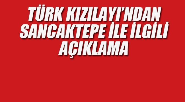 Türk Kızılay'ndan Sancaktepe İle İlgili Açıklama