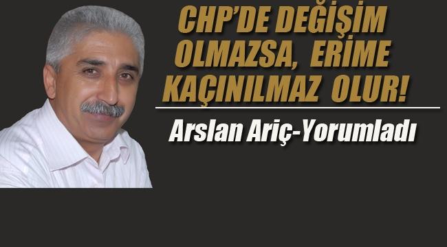 CHP'de Değişim Olmazsa, Erime Kaçınılmaz Olur!