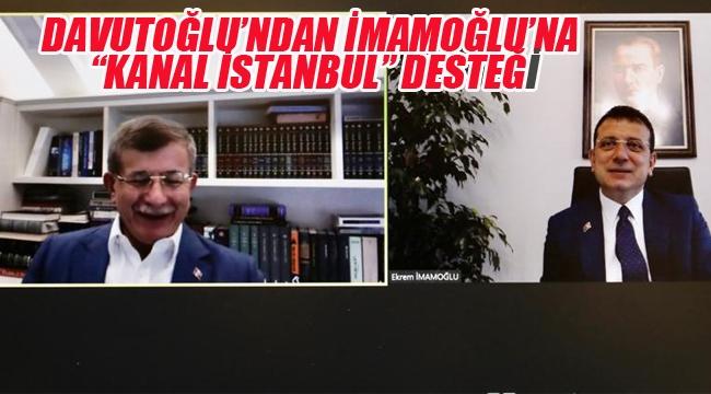 """Davutoğlu'ndan İmamoğlu'na""""Kanal İstanbul"""" Desteği"""