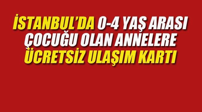 İstanbul'da 0-4 Yaş Arası Çocuğu Olan Annelere Ücretsiz Ulaşım Kartı