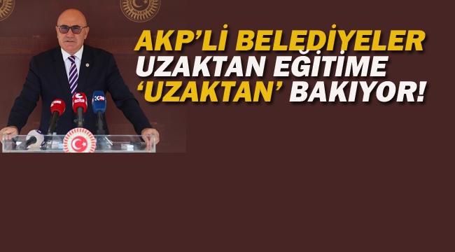 """AKP'li Belediyeler Uzaktan Eğitime""""Uzaktan"""" Bakıyor!"""