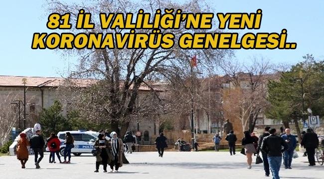 81 İl Valiliği'ne Yeni Koronavirüs Genelgesi..