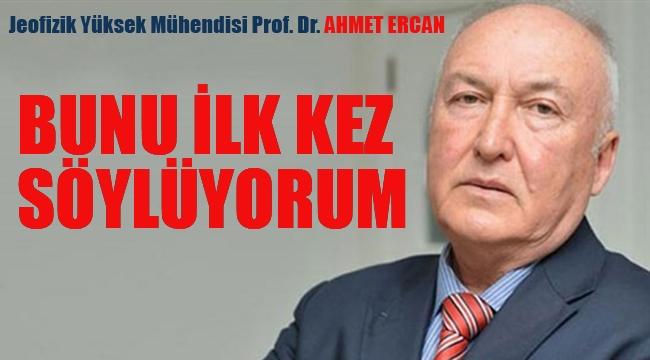 """Prof. Dr. Ahmet Ercan """"Bunu İlk Kez Söylüyorum"""""""