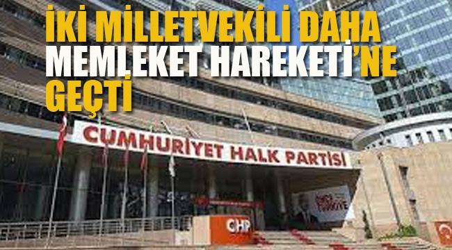 """CHP'den İki Milletvekili Daha """"Memleket Hareketi""""ne Geçti"""