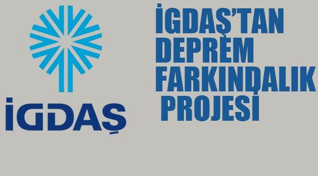 İGDAŞ'tan Deprem Farkındalık Projesi