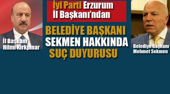 Erzurum Belediye Başkanı Sekmen Hakkında Suç Duyurusu
