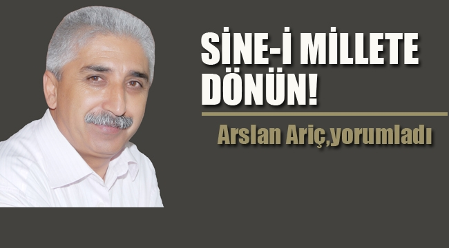 """""""Sine-i Millete Dönün"""""""