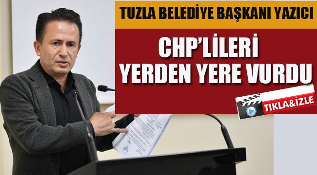 Tuzla Belediye Başkanı Yazıcı, CHP'lileri Yerden Yere Vurdu!