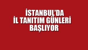 İstanbul'da İl Tanıtım Günleri Başlıyor